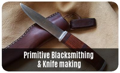 Primitive Blacksmithing & Knife making